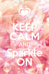 keep calm & sparkle on!